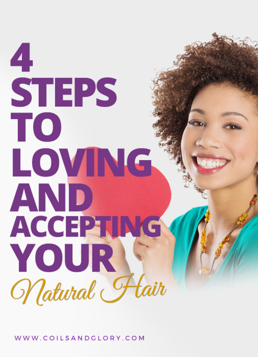 4 STEPS TO LOVING AND ACCEPTING YOUR NATURAL HAIR