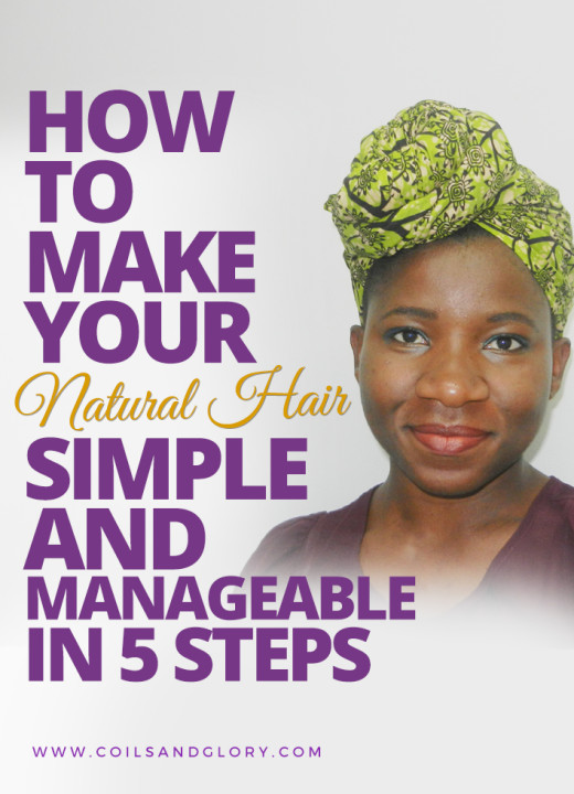 How to Make Your Natural Hair Simple & Manageable in 5 Steps