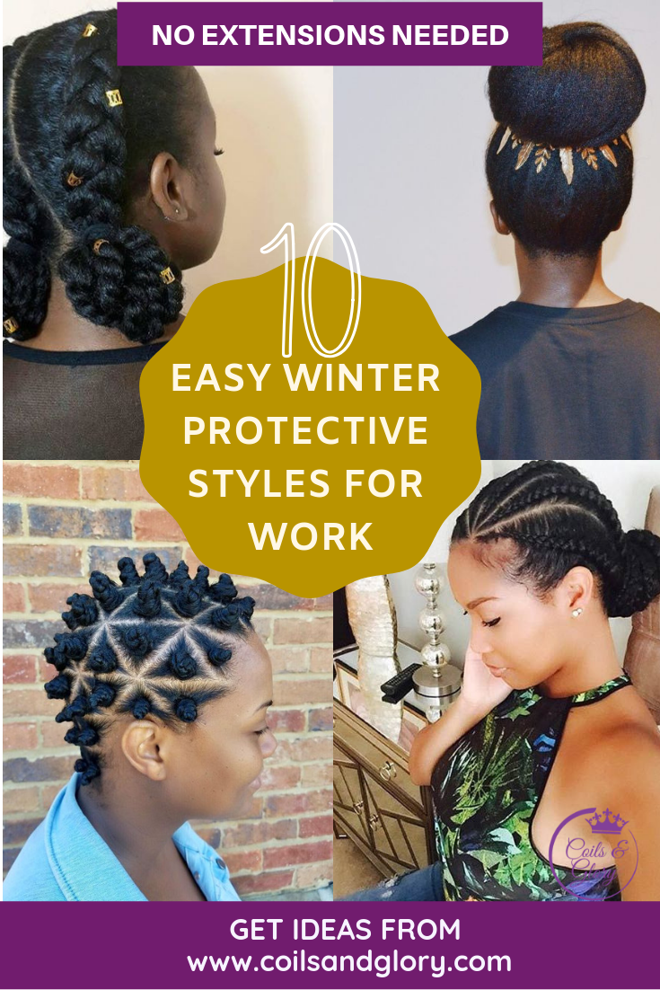 10 Natural Hair Winter Protective Hairstyles For Work No Extensions