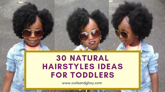 30 Easy Natural Hairstyles Ideas For Toddlers Coils And Glory